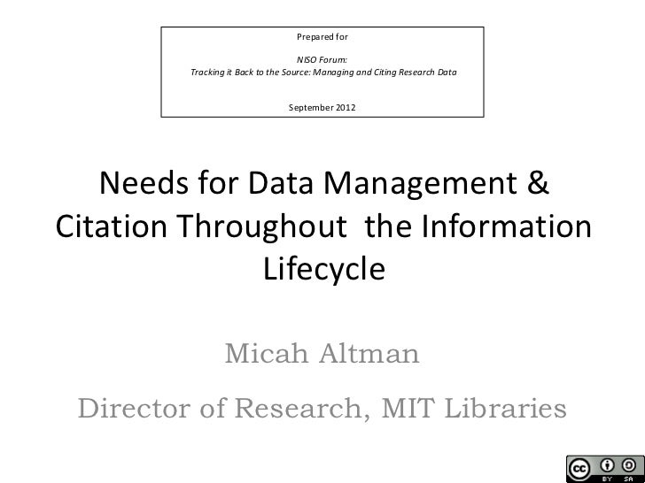 Needs for Data Management & Citation Throughout  the Information Lifecycle