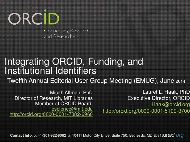 orcid.orgContact Info: p. +1-301-922-9062 a. 10411 Motor City Drive, Suite 750, Bethesda, MD 20817 USA Integrating ORCID, ...