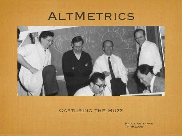 AltMetrics Bruce Antelman ThinkLoud Capturing the Buzz