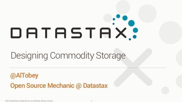 Cassandra Day SV 2014: Designing Commodity Storage in Apache Cassandra