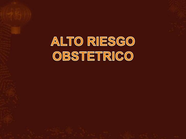 ALTO RIESGO OBSTETRICO<br />