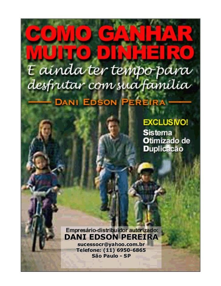 DANI EDSON PEREIRA  sucessocr@yahoo.com.br   sucessocr@yahoo.com.br  Tellefone: (11) 6950-6865  Te efone: (11) 6950-6865  ...