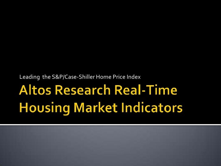 Leading the Case-Shiller HPI with Altos Research Housing Market Indicators