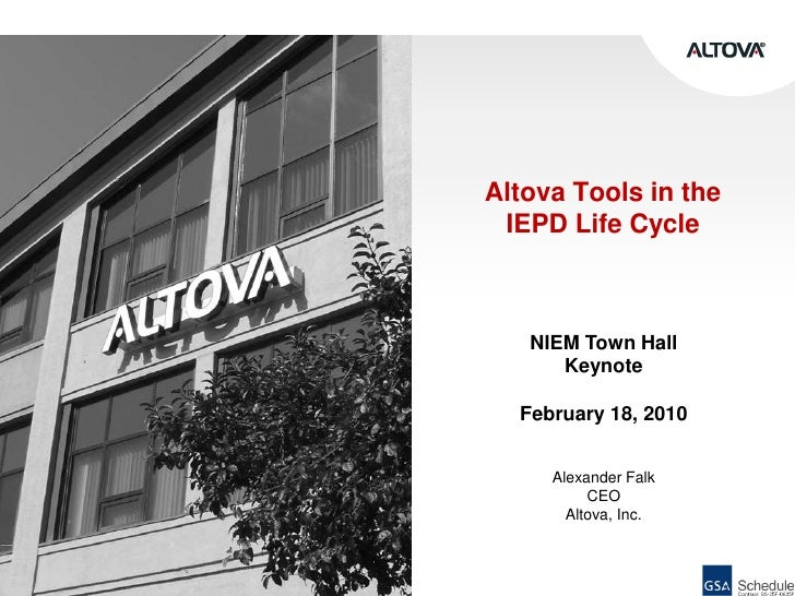 Altova Tools in the IEPD Life Cycle<br />NIEM Town Hall <br />Keynote<br />February 18, 2010<br />Alexander FalkCEOAltova,...