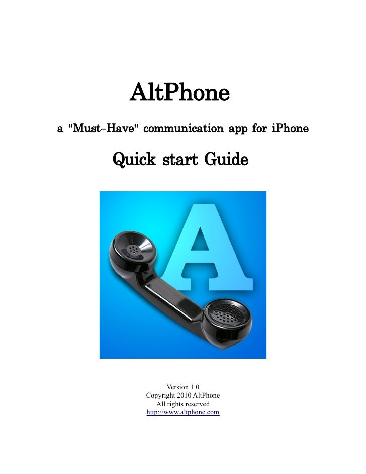 "AltPhone a ""Must-Have"" communication app for iPhone           Quick start Guide                           Version 1.0     ..."