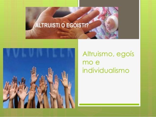Altruismo, egoísmo e individualismo