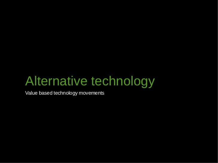 Open source and Alternative technology