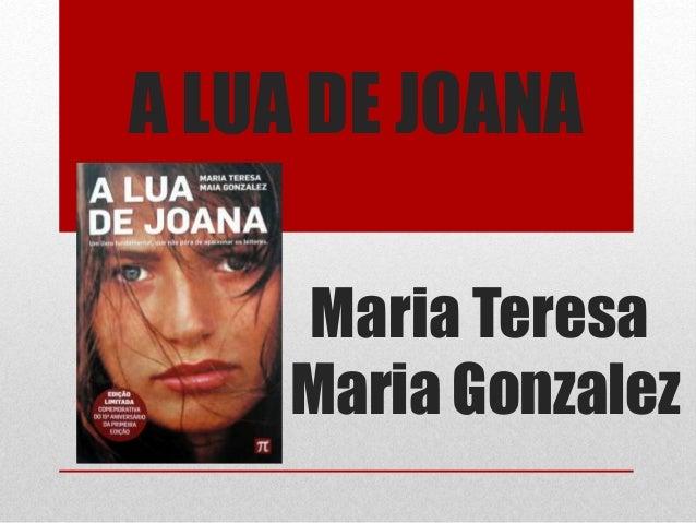 A LUA DE JOANA Maria Teresa Maria Gonzalez