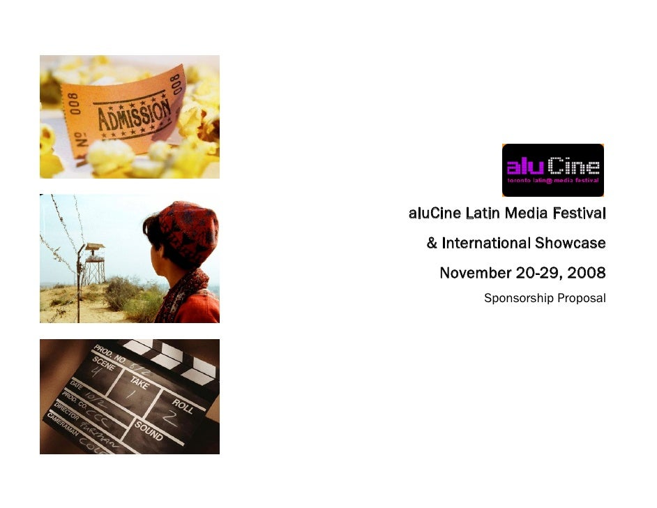 aluCine Latin Media Festival   & International Showcase     November 20-29, 2008           Sponsorship Proposal