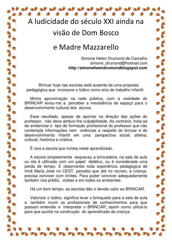 A ludicidade do século XXI ainda na          visão de Dom Bosco                e Madre Mazzarello                         ...