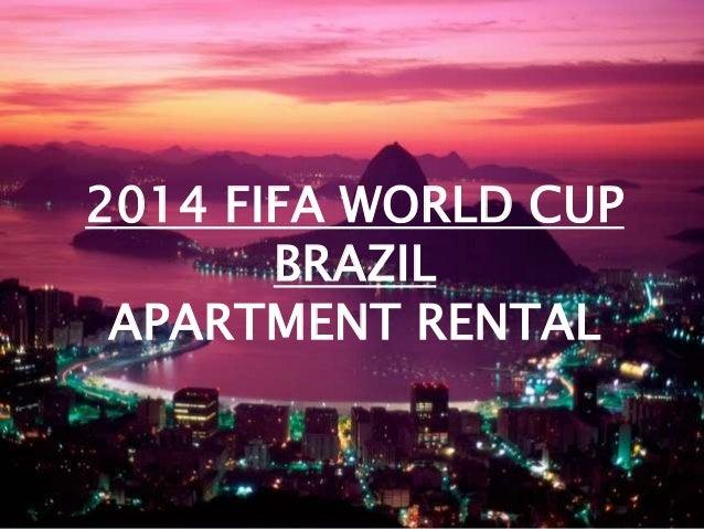 2014 FIFA WORLD CUP BRAZIL APARTMENT RENTAL