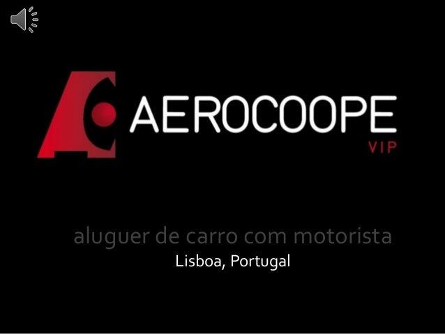 aluguer de carro com motorista Lisboa, Portugal