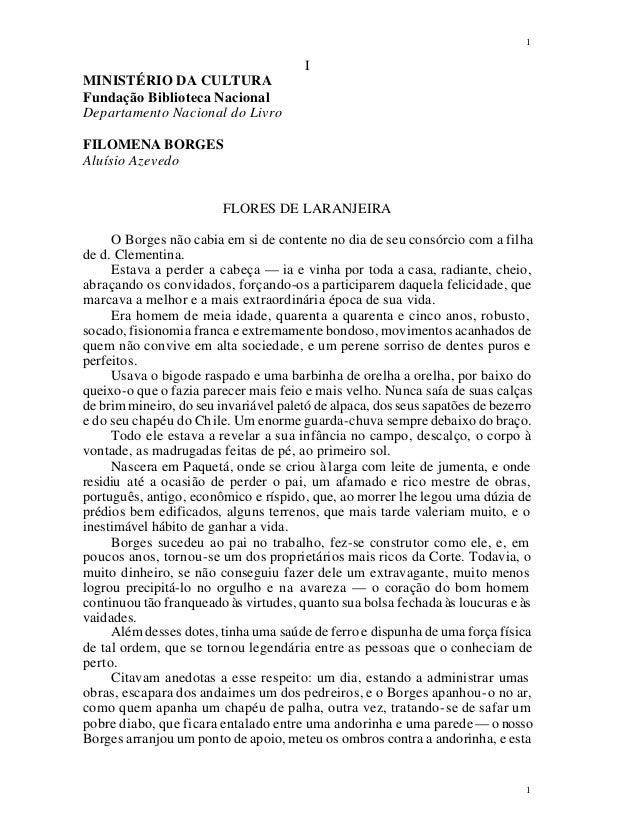 1 1 I MINISTÉRIO DA CULTURA Fundação Biblioteca Nacional Departamento Nacional do Livro FILOMENA BORGES Aluísio Azevedo FL...