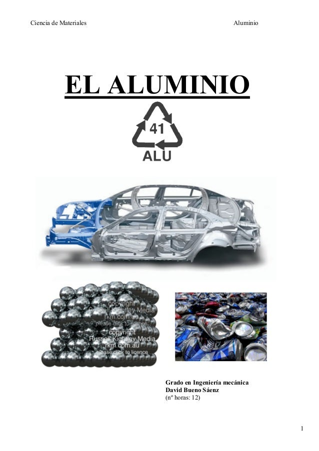 Ciencia de Materiales                         Aluminio            EL ALUMINIO                        Grado en Ingeniería m...