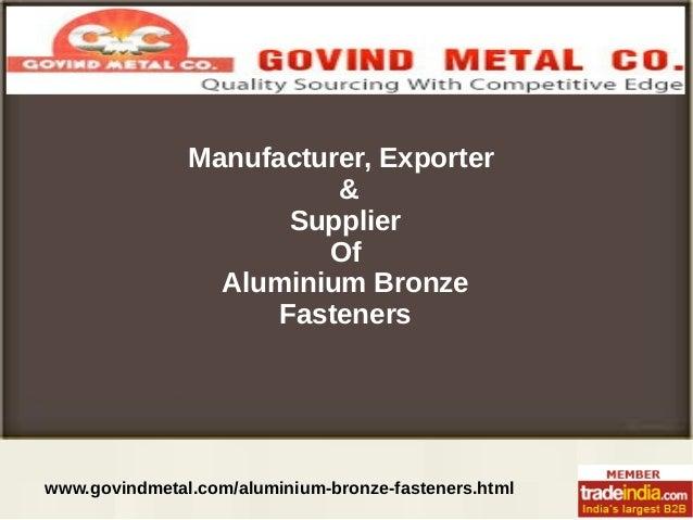 Aluminium Bronze Fasteners Manufacturer, Exporter, GOVIND METAL CO