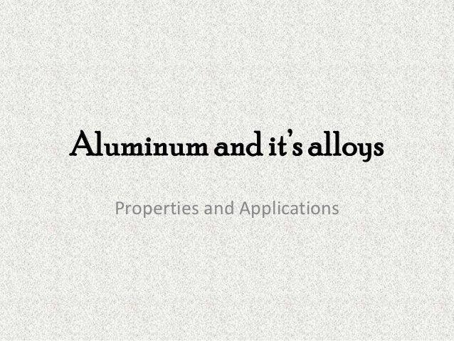 Aluminium and it's alloys