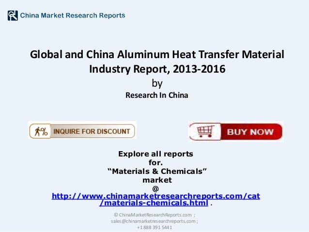 Global and China Aluminum Heat Transfer Material Industry Report, 2013-2016 by Research In China  Explore all reports for....