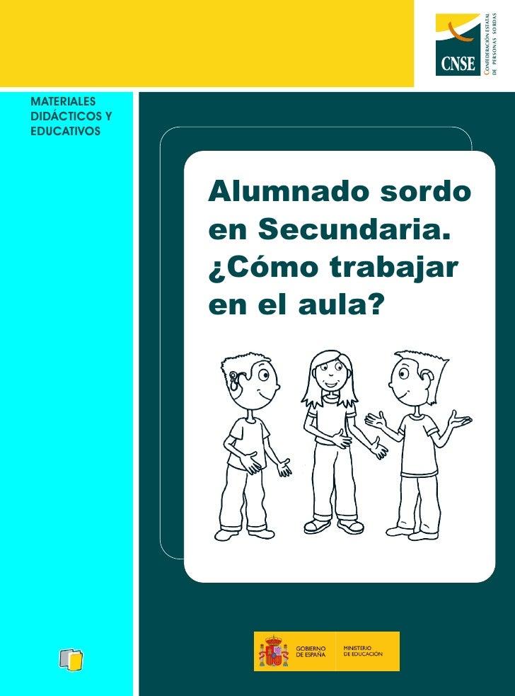 Equipo técnico: Área de Familias y Educación de la Fundación CNSE                Equipo de Diseño Gráfico de la Fundación ...