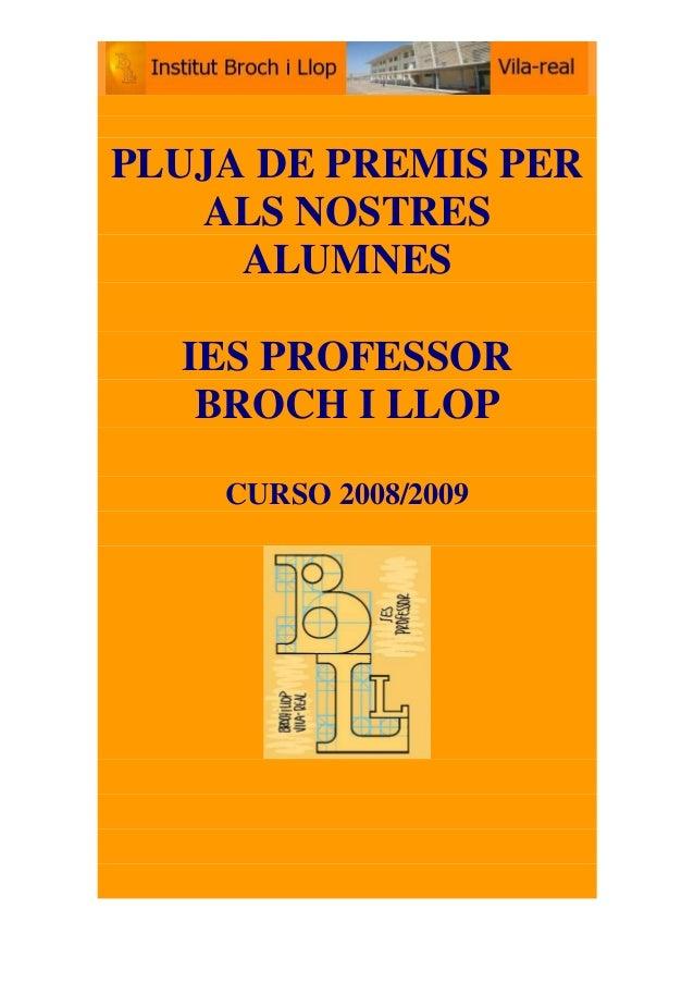 PLUJA DE PREMIS PER ALS NOSTRES ALUMNES IES PROFESSOR BROCH I LLOP CURSO 2008/2009