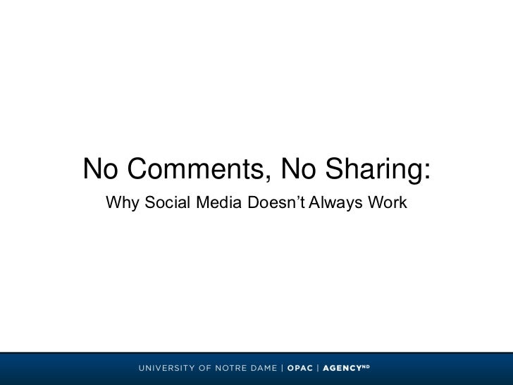 No Comments, No Sharing:<br />Why Social Media Doesn't Always Work<br />