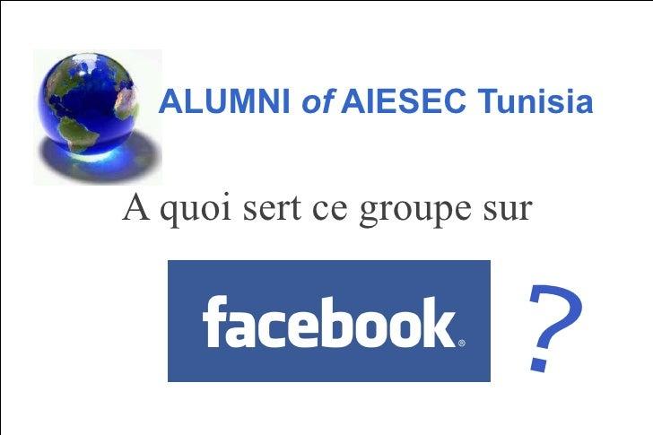 A quoi sert ce groupe sur  ALUMNI  of  AIESEC Tunisia ?