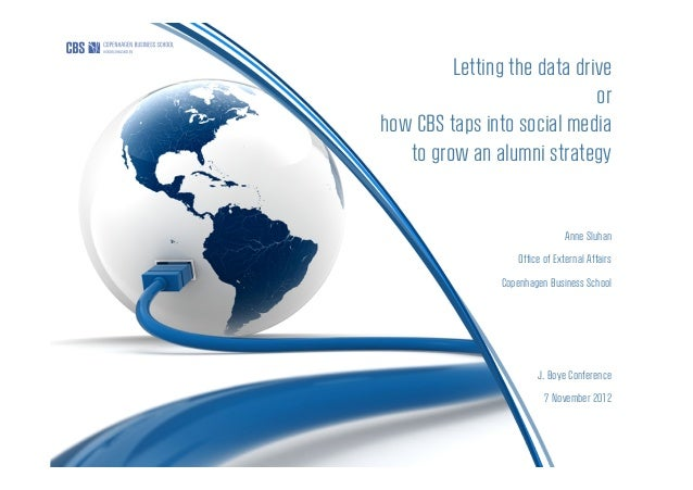 Letting the data drive                             orhow CBS taps into social media   to grow an alumni strategy          ...