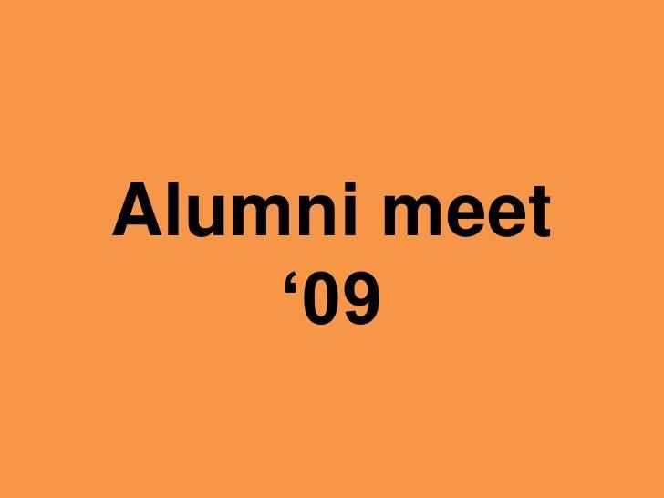 Alumni meet     '09