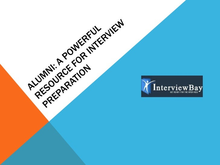 Alumni: A Resource for Interview Preparation