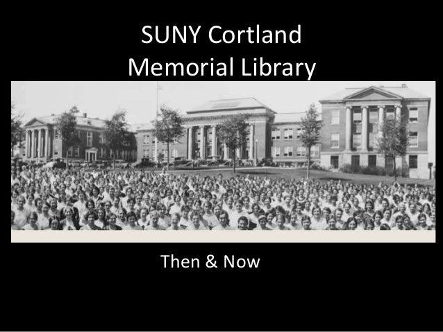 SUNY Cortland Memorial Library Then & Now