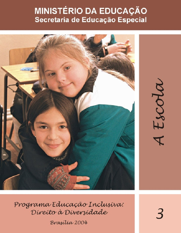 MINISTÉRIO DA EDUCAÇÃO    Secretaria de Educação Especial     EDUCAÇÃO INCLUSIVA           A ESCOLA                 Brasíl...