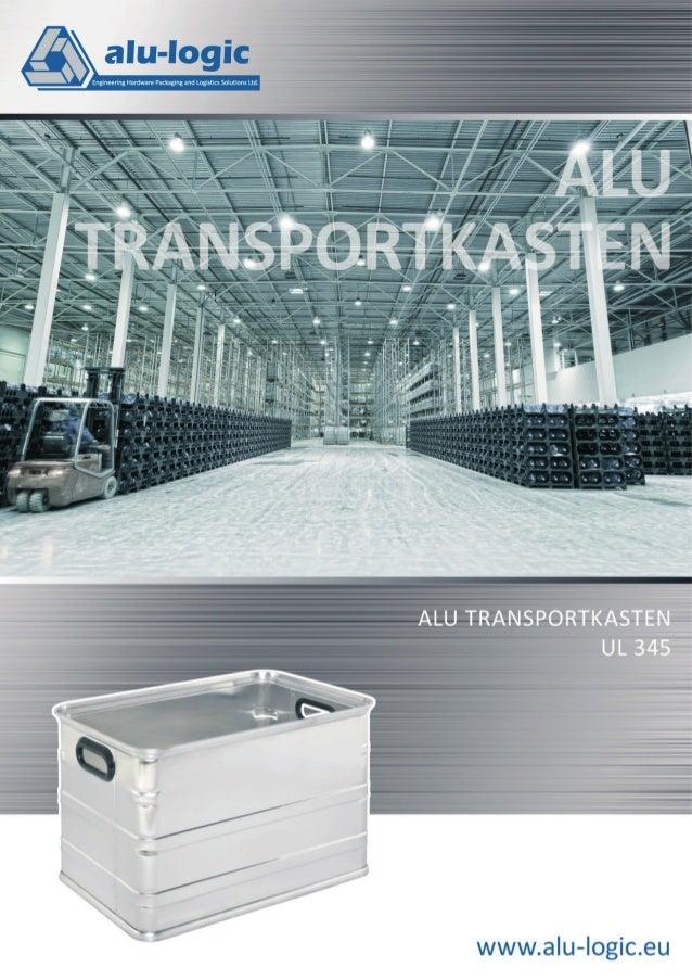 Alu Transportkasten UL 345 Alu Transportkasten UL 345 FÜR AUFBEWAHRUNG UND TRANSPORT VON LEBENSMITTEL GEEIGNET, DAUERHAFT ...