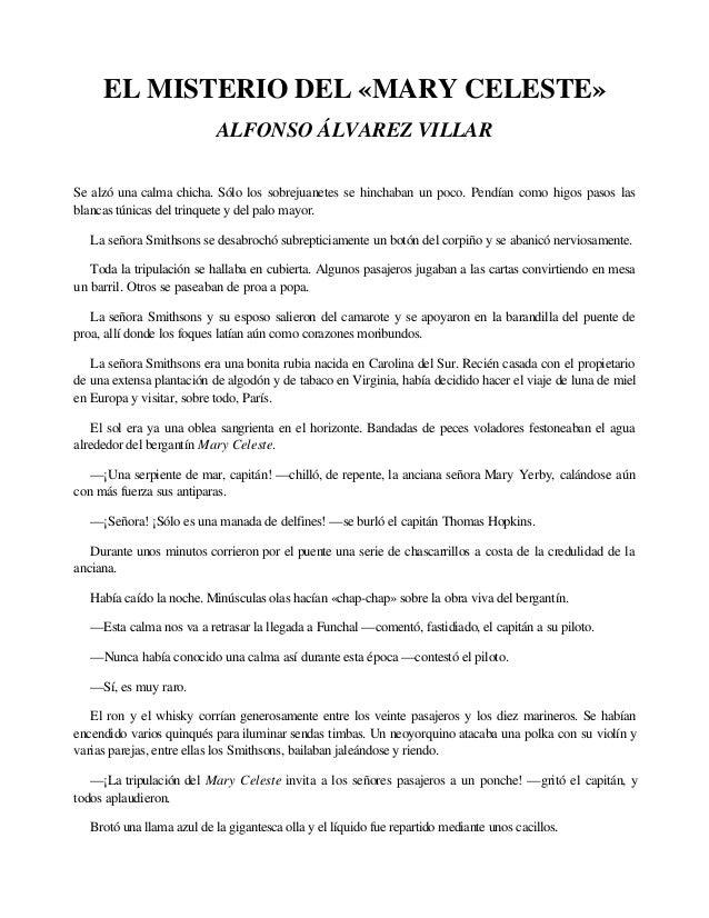 EL MISTERIO DEL «MARY CELESTE» ALFONSO ÁLVAREZ VILLAR Se alzó una calma chicha. Sólo los sobrejuanetes se hinchaban un poc...