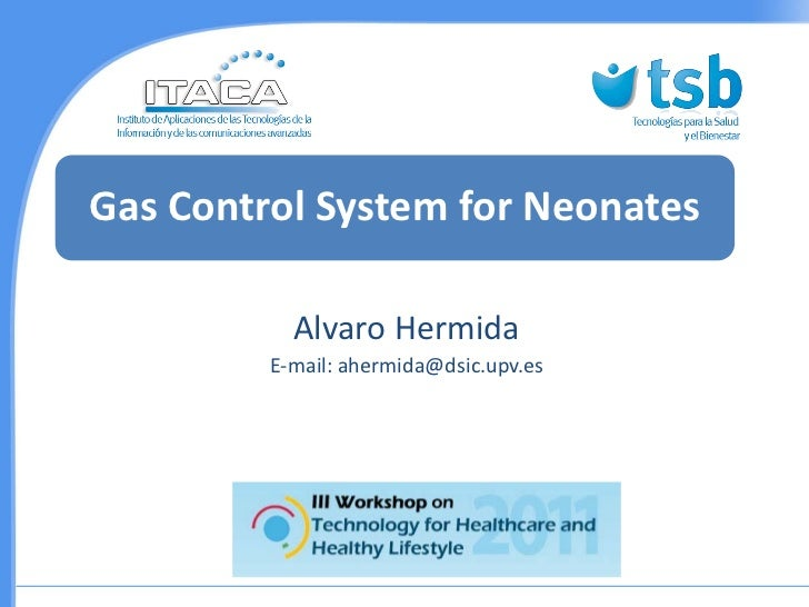 Gas Control System for Neonates           Alvaro Hermida         E-mail: ahermida@dsic.upv.es