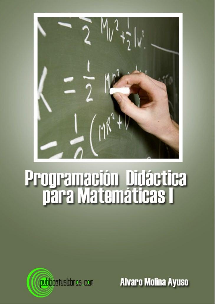 Alvaro molina ayuso-programacion_didactica_para_matematicas_i