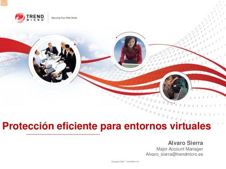 Protección eficiente para entornos virtuales                                                                  Alvaro Sierr...