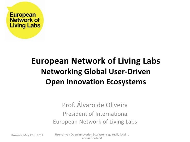European Network of Living Labs                     Networking Global User-Driven                      Open Innovation Eco...