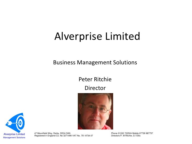 Alverprise Limited<br />Business Management Solutions<br />Peter Ritchie<br />Director<br />47 Mountfield Way, Derby, DE24...