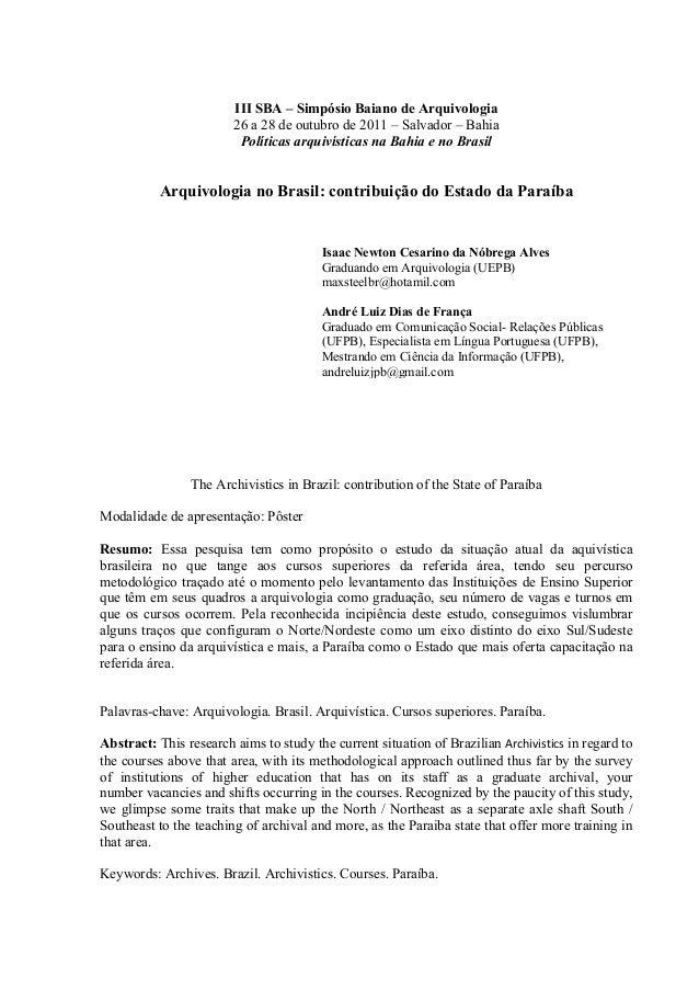 III SBA – Simpósio Baiano de Arquivologia26 a 28 de outubro de 2011 – Salvador – BahiaPolíticas arquivísticas na Bahia e n...