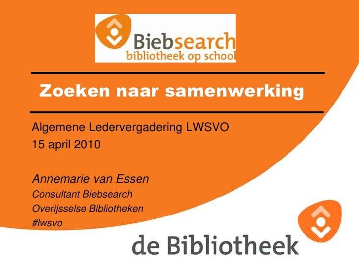 Biebsearch en samenwerking voor ALV LWSVO