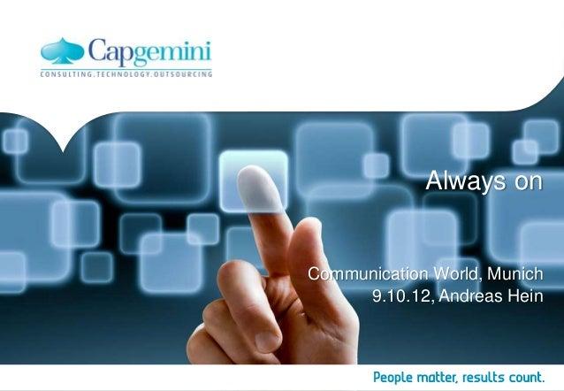 Always onCommunication World, Munich     9.10.12, Andreas Hein