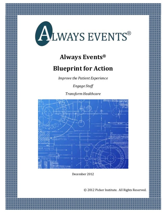 Always Events®Blueprint for Action Improve the Patient Experience         Engage Staff     Transform Healthcare         De...