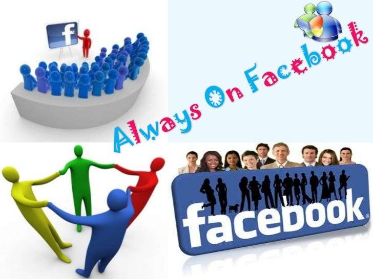 Always on facebook