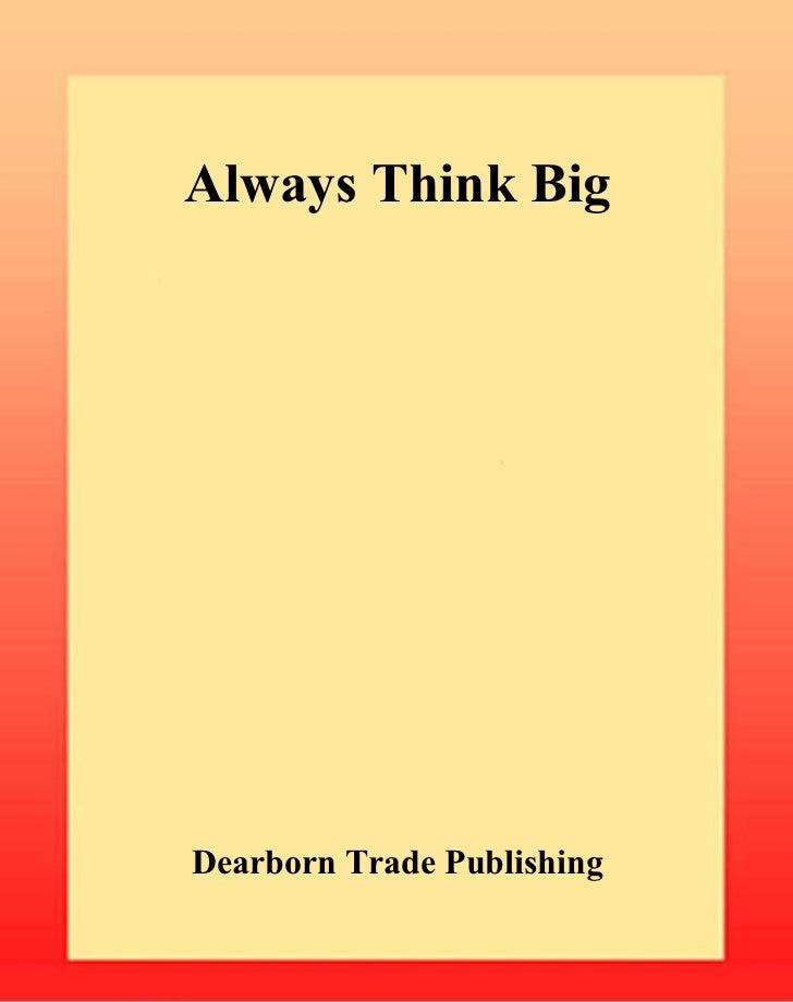 Always Think BigDearborn Trade Publishing