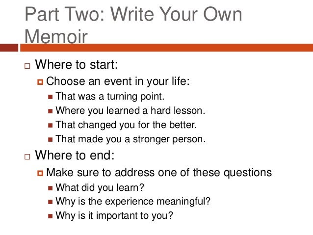 writing memoirs Writing unit on memoirs lesson 1-life topics it is said that authors always write about one of three topics students should go over their.
