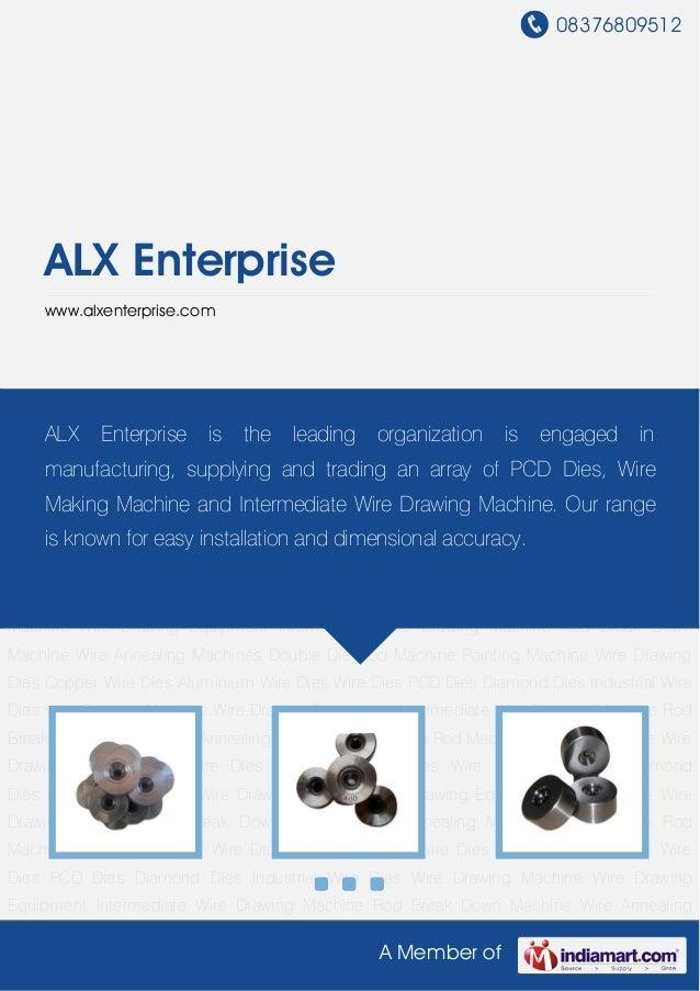 08376809512    ALX Enterprise    www.alxenterprise.comWire Drawing Dies Copper Wire Dies Aluminium Wire Dies Wire Dies PCD...