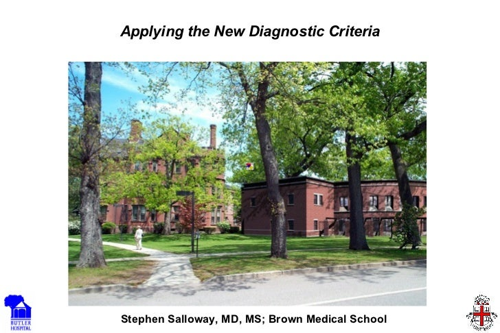 Applying the New Diagnostic Criteria Stephen Salloway, MD, MS; Brown Medical School