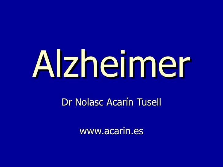 Alzheimer Dr Nolasc Acarín Tusell     www.acarin.es