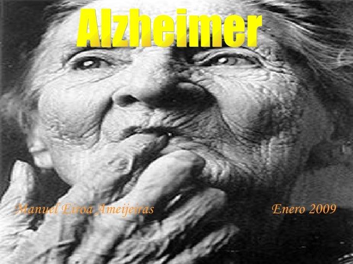 Alzheimer Manuel Eiroa Ameijeiras  Enero 2009
