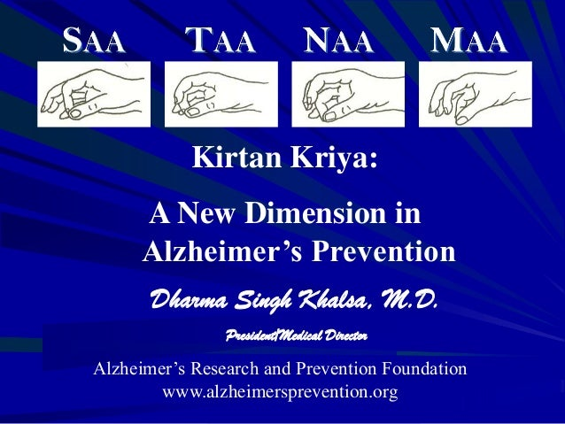 The Alzheimer's Research & Prevention Foundation: Kirtan Kriya meditation