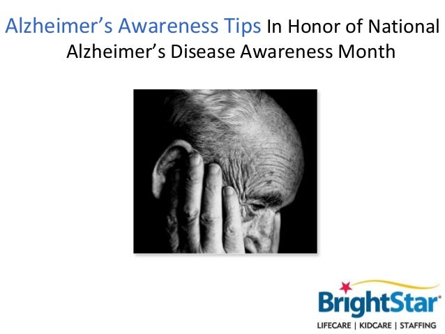 Alzheimer's Awareness Tips In Honor of National      Alzheimer's Disease Awareness Month